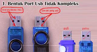 Bentuk Port Usb Tidak Kompleks merupakan salah satu ciri flashdisk palsu