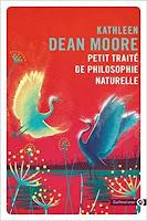 Kathleen Dean Moore Petit traité de philosophie naturelle Gallmeister