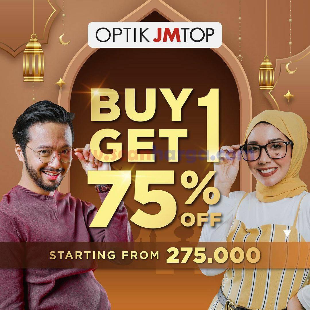 OPTIK JM TOP Promo Beli 1 Gratis 1 Diskon 75% semua item