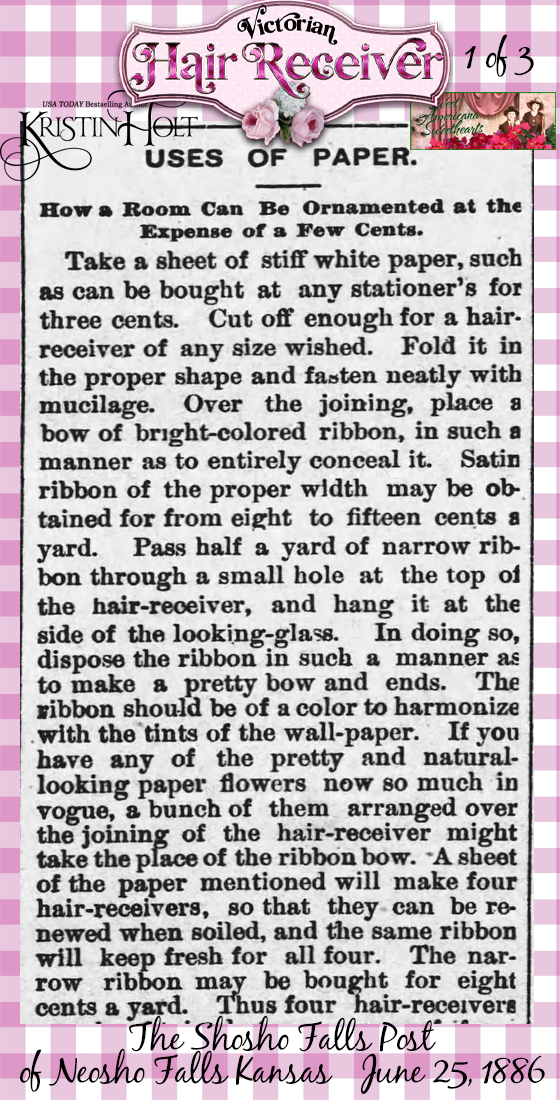 Kristin Holt | Victorian Hair Receiver (1 of 3). Uses of Paper-- an article from The Shosho Falls Post of Neosho Falls, KS (June 25, 1886), using paper to recover used containers and cardboard to decorate a lovely hair-receiver on very few pennies.