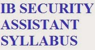 IB SYLLABUS 2014 OF SECURITY ASSISTANT