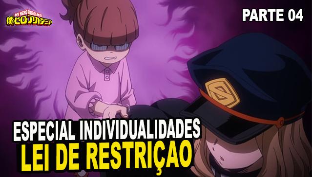 LEI DE RESTRIÇÃO AS INDIVIDUALIDADES -  Ep.04 -  Especial Individualidades de Boku no Hero Academia