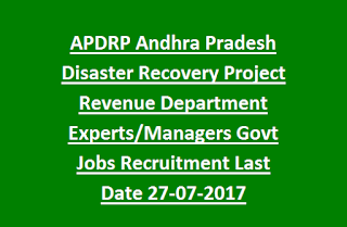APDRP Andhra Pradesh Disaster Recovery Project Revenue Department Experts, Managers Govt Jobs Recruitment Last Date 27-07-2017