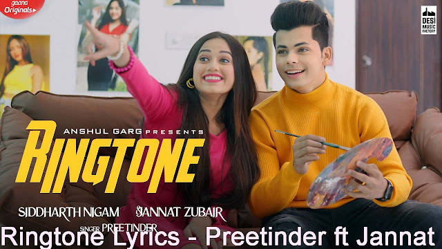रिंग्टोन Ringtone Lyrics - Preetinder ft Jannat Zubair