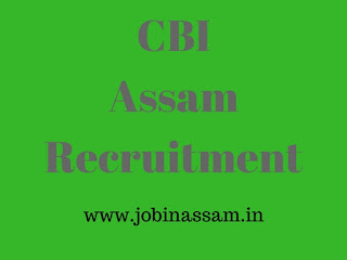 CBI assam, Recruitment 2017