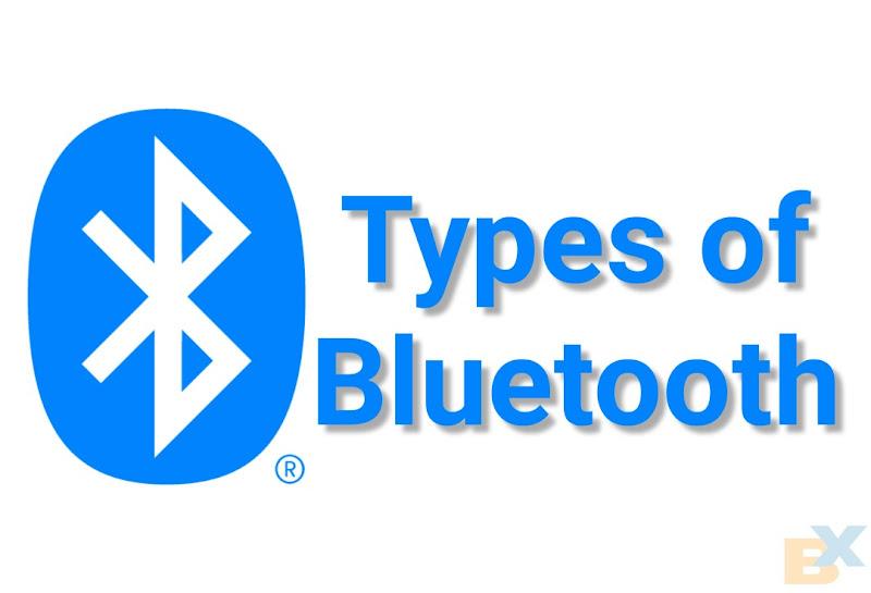 Types of Bluetooth