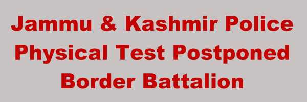 JK Police Border Battalion PST/PET Postponed