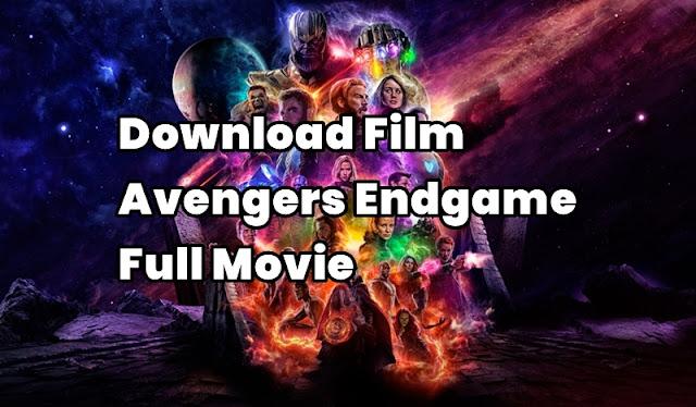 Download Film Avengers Endgame Full Movie
