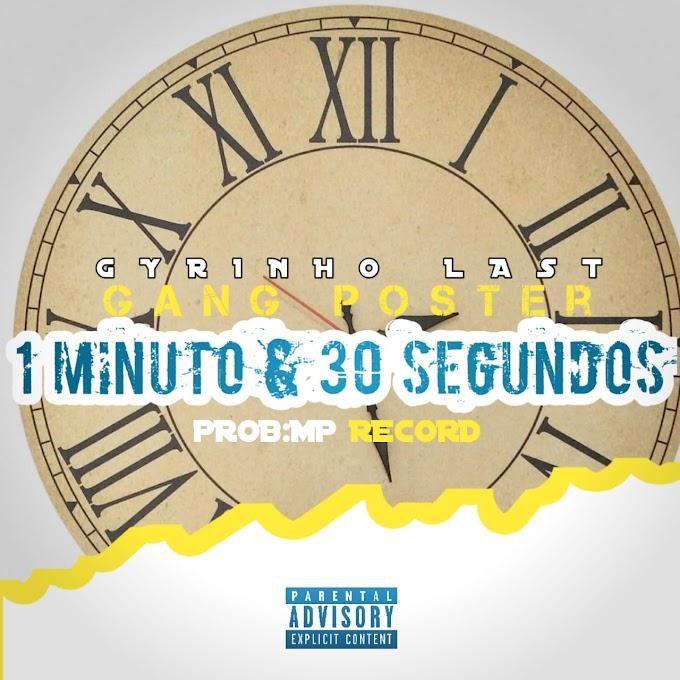 GYRINHO LAST -1 MINUTO & 30 SEGUNDOS(ESCLUSIVO 2020)[DOWNLOAD MP3]