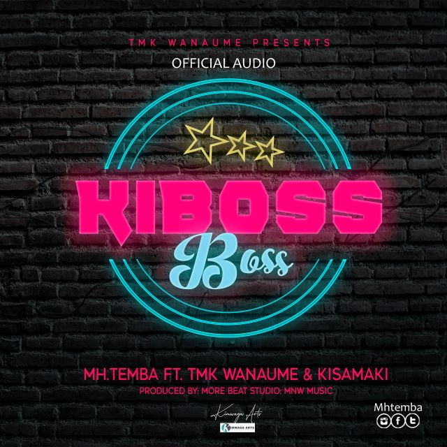 Audio|Temba Ft  TmK Wanaume & Kisamaki – Kiboss Boss |Mp3 Download