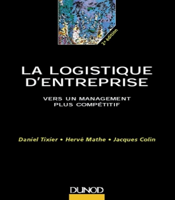 Livre La logistique d'entreprise - Vers un management plus compétitif - PDF