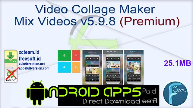 Video Collage Maker Mix Videos v5.9.8 (Premium)