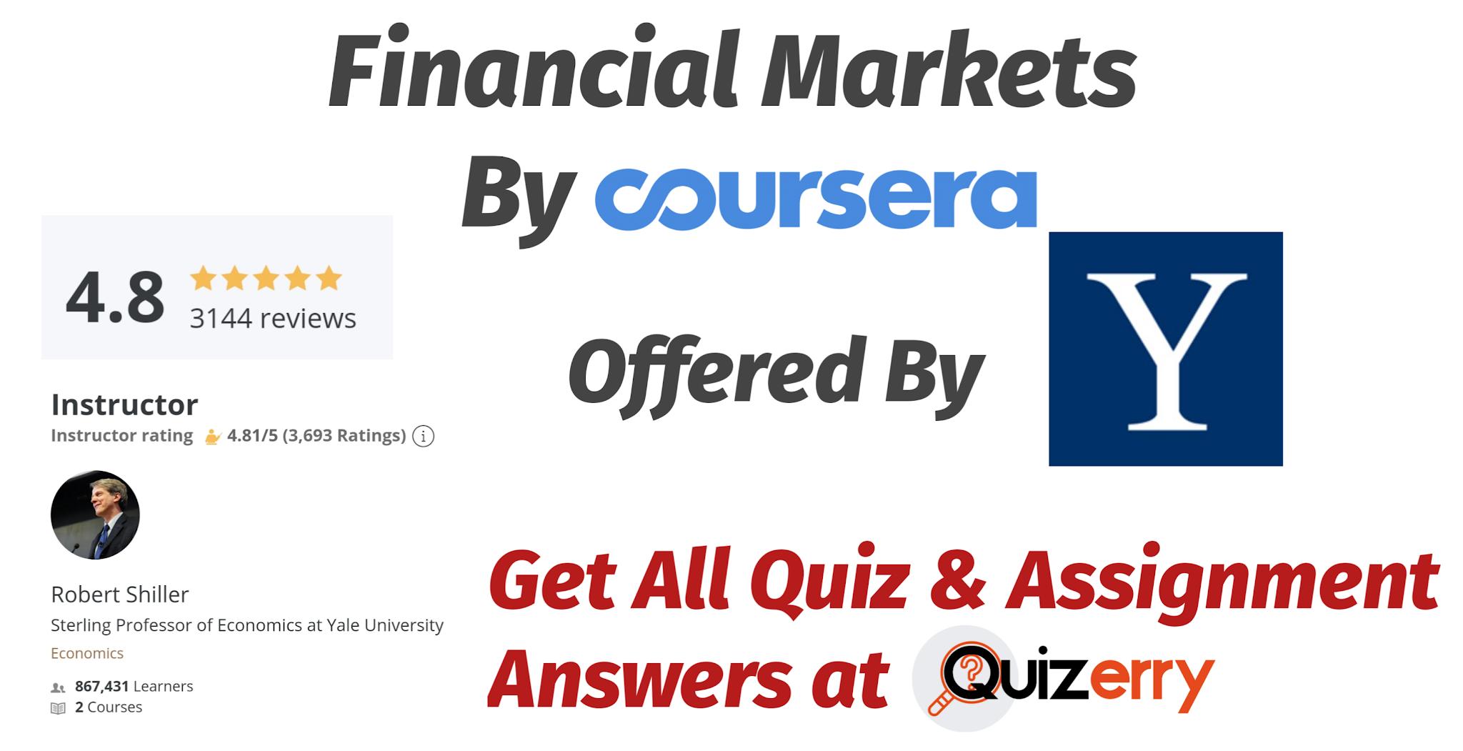 Financial Markets - Coursera Quiz Answers