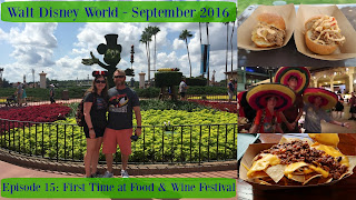 Episode 15: First Time at Food & Wine Festival and MEXICO!!! – Walt Disney World – September 2016