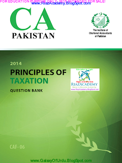 CAF-06 - PRINCIPLES OF TAXATION 2014 - QUESTION BANK
