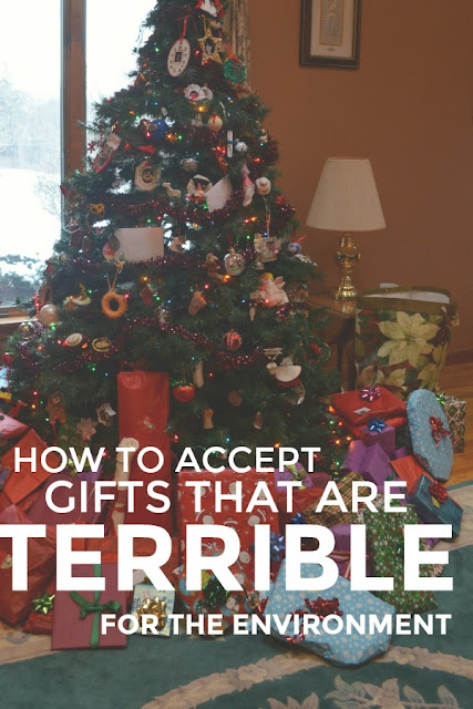 How to Accept Eco-Terrible Gifts