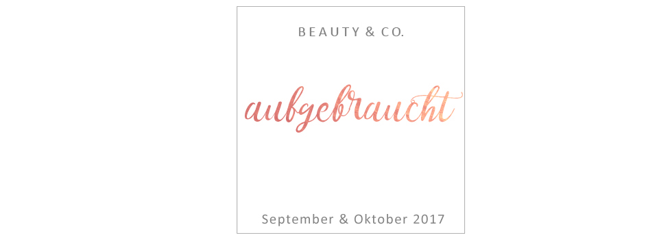 Aufgebraucht - September und Oktober 2017