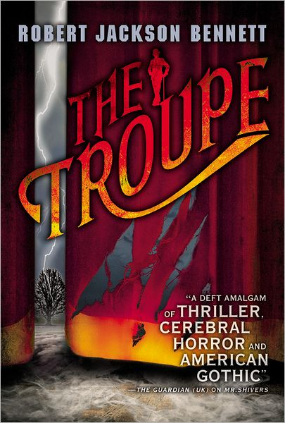 My Favorite Novel of 2012 - The Troupe by Robert Jackson Bennett