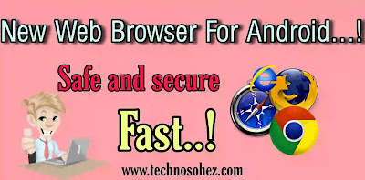 Android ke liye fast and safe web Browser.