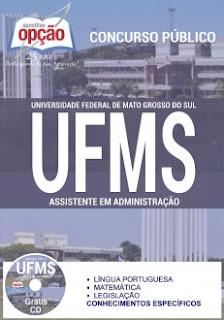 Apostila UFMS 2016 Assistente em Administração, para concurso público Universidade Federal de Mato Grosso do Sul - UFMS.