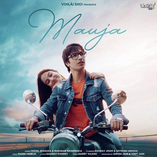 MAUJA Lyrics – Nikhil DSouza & Rukhsar Bandhukia - Sourav Joshi & Shyrinn Anicka