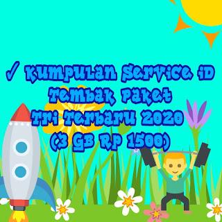 ✓ Kumpulan Service ID Tembak Paket Tri Terbaru 2020 (3 GB Rp 1500)