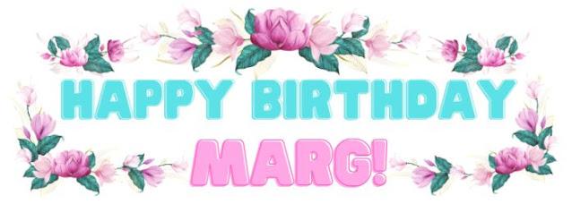 Happy Birthday Marg