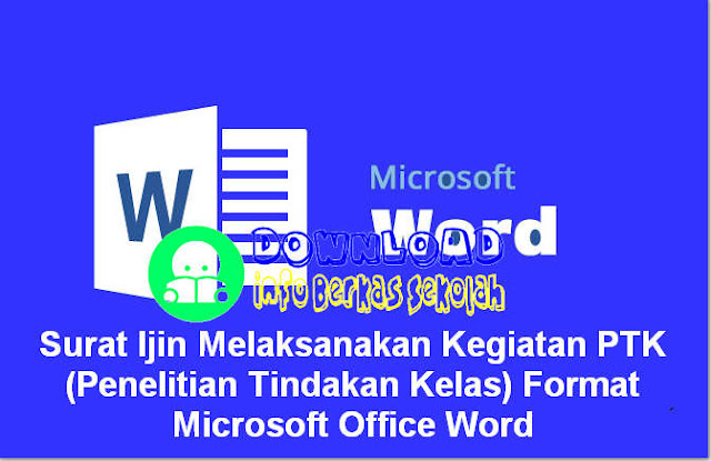 Surat Ijin Melaksanakan Kegiatan PTK (Penelitian Tindakan Kelas) Format Microsoft Office Word