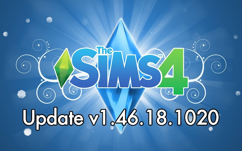 THE SIMS 4 UPDATE V1.46.18.1020
