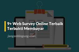 9+ Web Survey Online Terbaik yang Terbukti Membayar