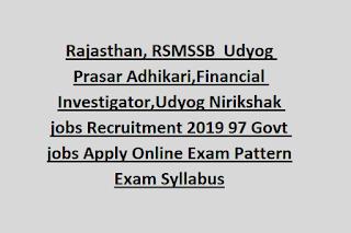 Rajasthan, RSMSSB  Udyog Prasar Adhikari,Financial Investigator,Udyog Nirikshak jobs Recruitment 2019 97 Govt jobs Apply Online Exam Pattern Exam Syllabus