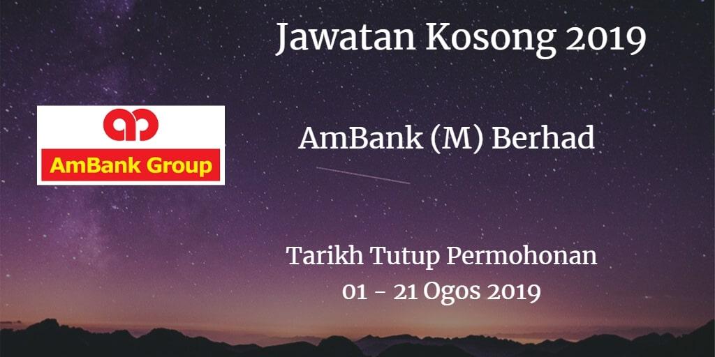 Jawatan Kosong AmBank (M) Berhad 01 - 21 Ogos 2019