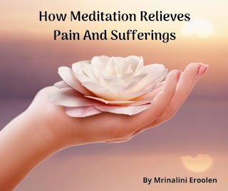 How Meditation Relieves Pain And Sufferings