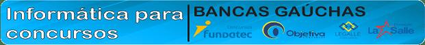 Módulo Informática para Bancas Gaúchas