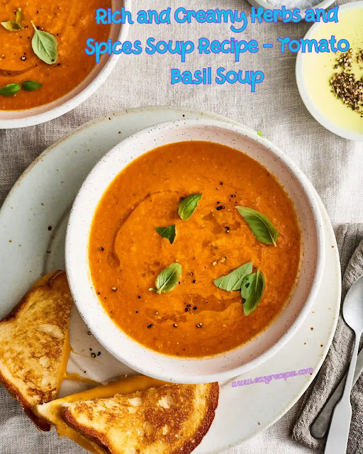 Rich and Creamy Herbs and Spices Soup Recipe - Tomato Basil Soup