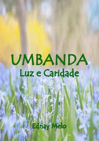 Livro para apreciar os principais temas da Umbanda. Sua doutrina e fundamentos rituais: