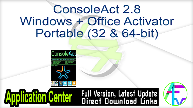 ConsoleAct 2.8 Windows + Office Activator Portable (32 & 64-bit)