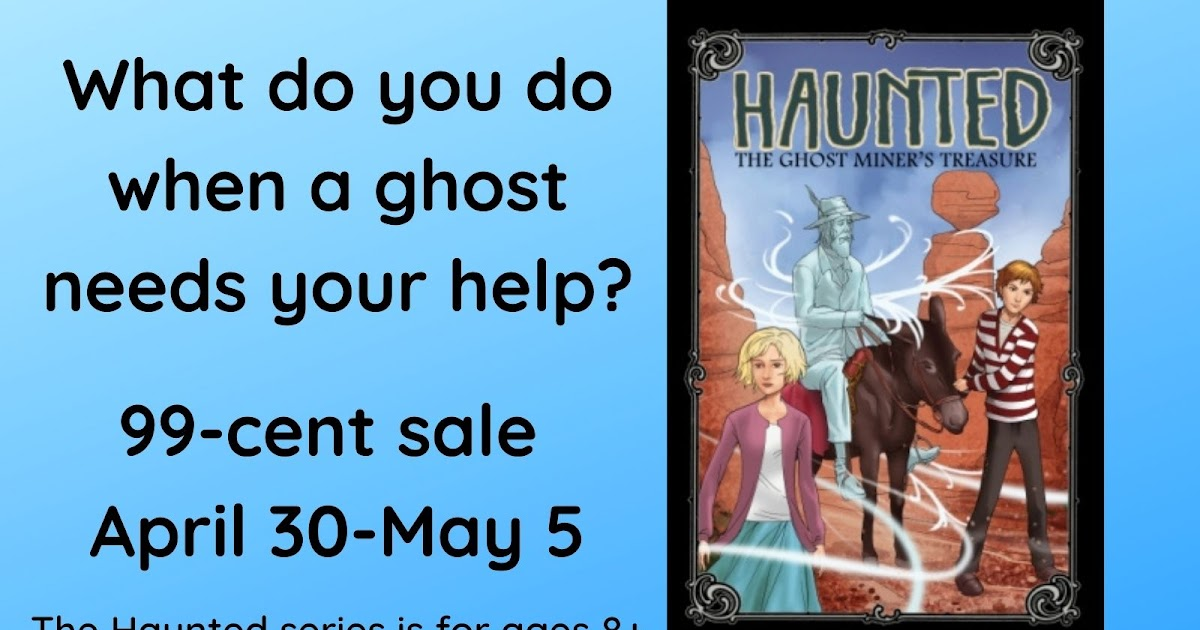 2 kids meet an old miner's ghost still looking for his lost mine. The Ghost Miner's Treasure, ages 8+, 99c sale #KidLit #Ghosts #childrensbooks