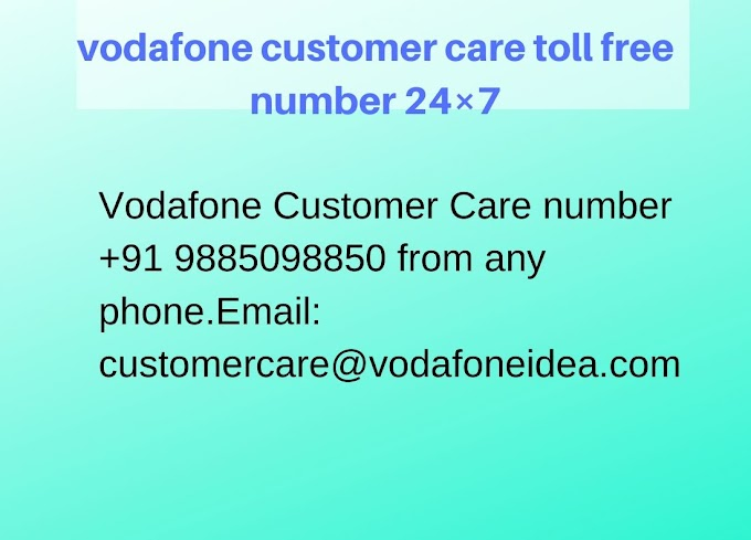 Vodafone Customer Care Toll Free Number All States  24×7