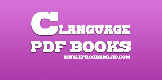 Best 12 C Language PDF Books and Tutorial Download | Source Code