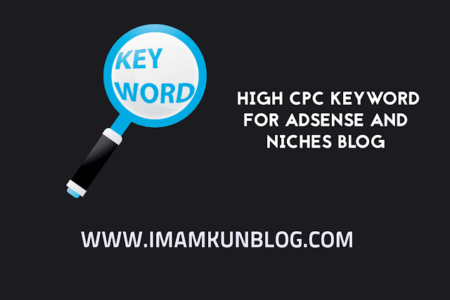 High CPC Keyword Adsense dan Best Niches 2020