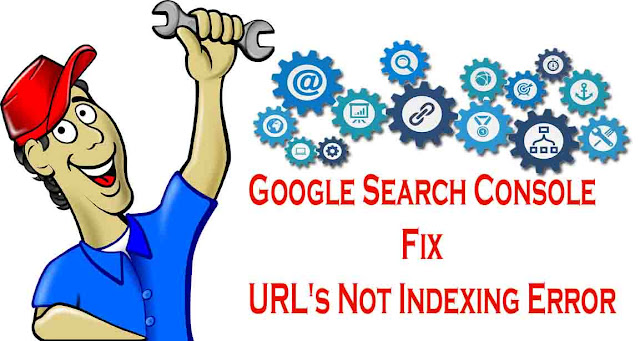 Google Search Console - Fix URL's Not Indexing Error