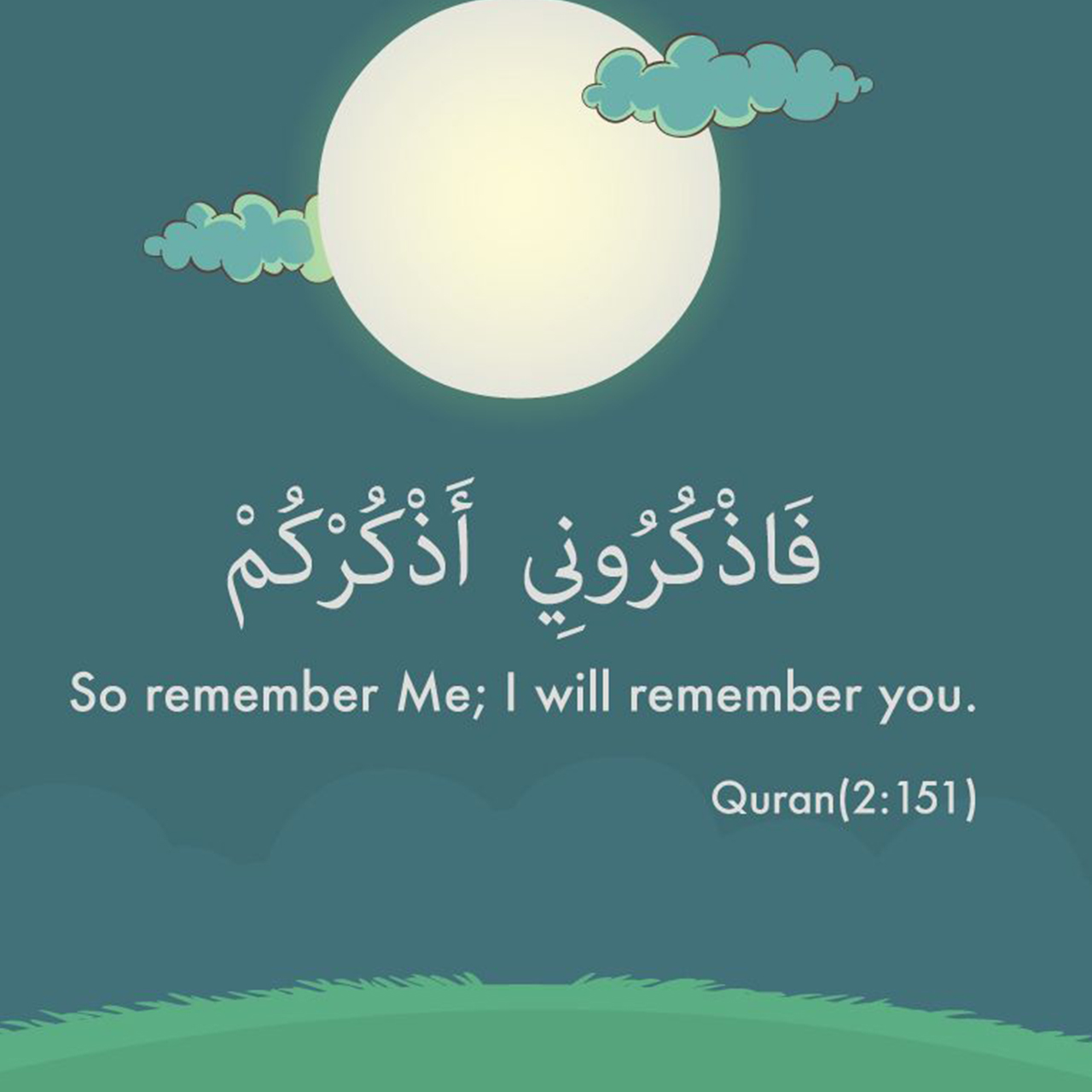 So remember me; I will remember you
