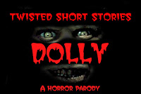 Twisted Short Stories Dolly A Horror Story Parody