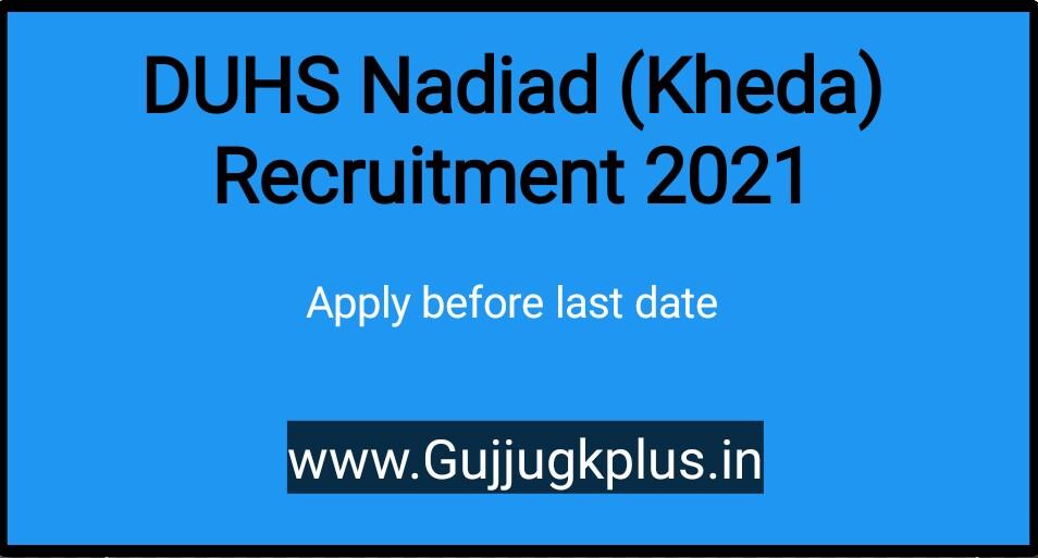 DUHS Nadiad Kheda Recruitment 2021: