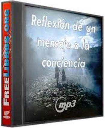 Reflexión de un mensaje a la conciencia [Audio MP3]
