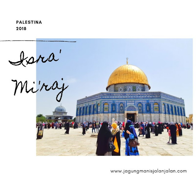 Pengalaman Berada di Masjidil Aqsa saat Isra' Mi'raj [Palestina]