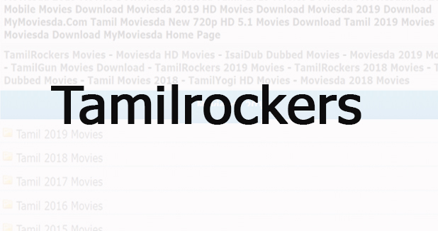 Tamilrockers 2020: 480p, 720p, Mp4 Movies
