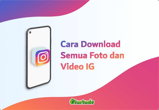 Download Semua Foto dan Video Instagram