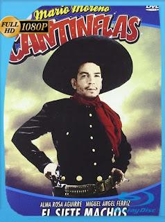Cantinflas – El siete machos (1951) HD [1080p] Latino [GoogleDrive] SilvestreHD